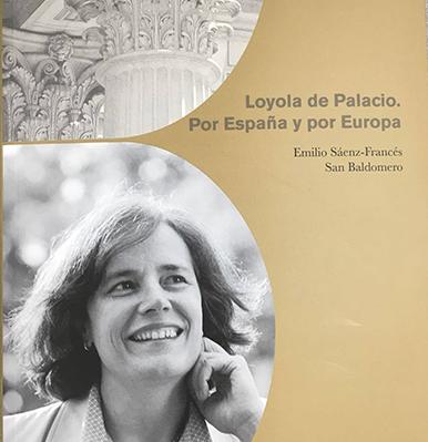 Loyola de Palacio. Por España y por Europa